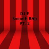 DJ-E's Smooth R&B Pt. 2