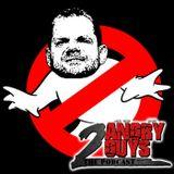 2 Angry Guys Podcast - Episode 4 (Season 3)