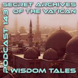 Wisdom Tales - Secret Archives of the Vatican Podcast 143