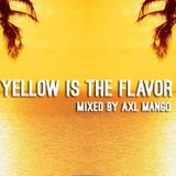 Yellow Is The Flavor-Promo Mix