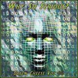 Green Cheese Vol 96 - Why So Serious?