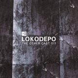 THE OTHER CAST 011: LOKODEPO