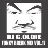 DJ G.Oldie FUNKY BREAK Mix VOL17