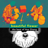 beautiful flower - the best of Asa Chang