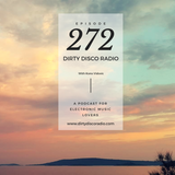 Deep In The House - Dirty Disco Radio 272