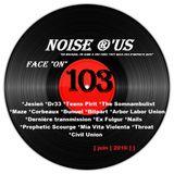 "Noise r'us # 103 ""face on"" ( Juin 2016 )"
