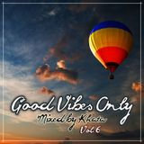 Good Vibes Only (Vol. 6)