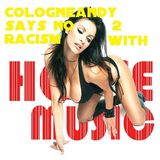 Say NO 2 Racism with #Housemusic by #EDMUnitedWeAre #Cologneandy #Frechen