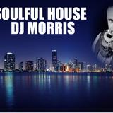 SOULFUL HOUSE #VOL1 SET LIVE DJ MORRIS
