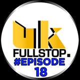 "UK FULLSTOP - #Episode 18 - (Thurs 10PM-Midnight) ""Greatest to the Latest"""