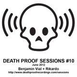 Death Proof Sessions #10 - 23/06/12 - Benjamin Vial
