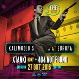 K Sessions at Europa / Xtanki (B'Day) ✚ 404 Not Found / 27'10'16