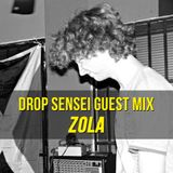 Drop Sensei Guest Mix - Zola