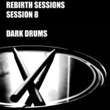 The Rebirth Sessions - Session 8 Dark Drums
