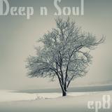 Deep n Soul - ep8