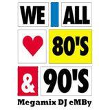 I Love 80`s and 90´s Megamix - DJ eMBy