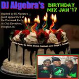 DJ Algebra's Birthday Mix Jan '17