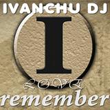 REMEMBER THE SESSION - IVANCHU DJ
