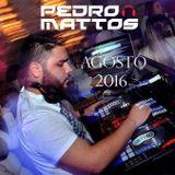PEDRO MATTOS - AGOSTO 2016
