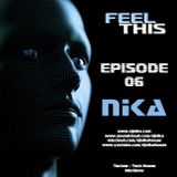 Feel This - Episode 06 - DJ NIka (Mixshow)