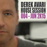 Derek Avari House Session 004 | June 2015