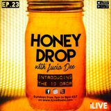 Honey Drop with Lucia Dee - EP.23 - 8-Jan-17