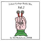 Urban Cyclops Radio Mix Vol.2 by DJ Mykal a.k.a.林哲儀