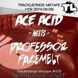 Tracklistings Mixtape #109 (2014.06.09) : Ali Berger presents Ace Acid Meets Professor Facemelt