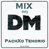 PachXo Tenorio - MIX 003 DM (2017)