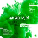 Rota 91 - 15-12-2018 - DJ convidado Mumbaata