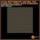 Alga-Rhythms w/ Szajna, FOY & Special Guest: Rick Donohue 20th June 2018