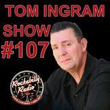 Tom Ingram Show #107