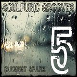Soulfuric Grooves # 05 - Clement Spark - (November 17th 2018)