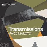 Transmissions 039 with Paco Maroto