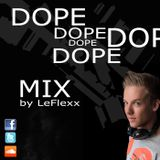LeFlexx's Fuck*** Dope Mix