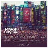 Marco Olivera Presents Rhythm Of The Night - EP 003 (Especial Tomorrowland Brasil - Part. 1)