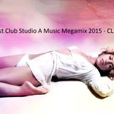 New Best Club Studio A Music Megamix 2015 - CLUB MUSIC. (1.)