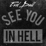 Evil Doll - See you in hell  (the monster mashup mix 10min) 2016