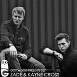 Gottwood Presents 057 - Zade & Kayne Cross