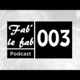 Fab' le fab - Podcast 003
