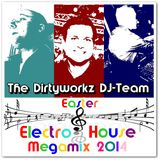 The Dirtyworkz DJ-Team - Easter Electro & House Megamix 2014