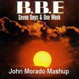 B B E is GOOD - John Morado Mashup