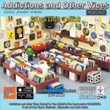 Addictions and Other Vices  415 - Days like These!!!