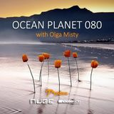 Olga Misty - Ocean Planet 080 Part 1 [Feb 05 2018] on Proton Radio