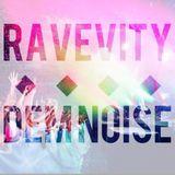 Ravevity- DEM noise