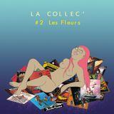 La Collec' #2 - Les Fleurs