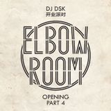 Elbow Room Opening Part 4