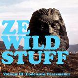ZE WILD STUFF Volume III: Codename Peacemaker