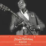 THE BLUES KITCHEN RADIO: 21 JULY 2015