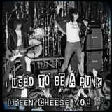 Green Cheese Vol 83 - I Used To Be A Punk